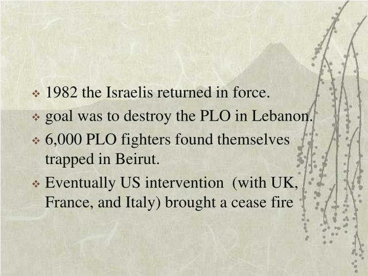 1982 the Israelis returned in force.