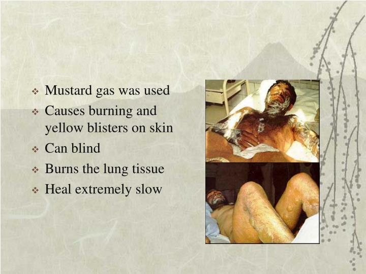 Mustard gas was used