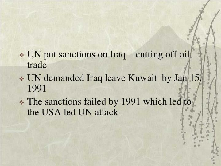 UN put sanctions on Iraq – cutting off oil trade