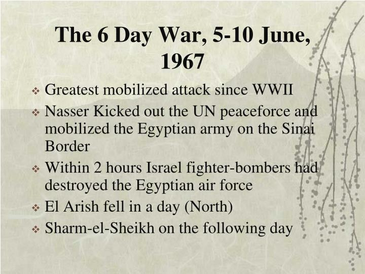 The 6 Day War, 5-10 June, 1967