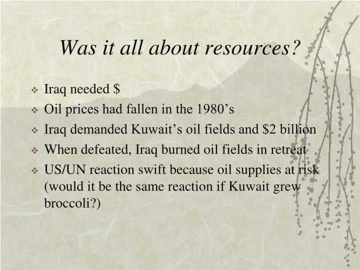 Was it all about resources?