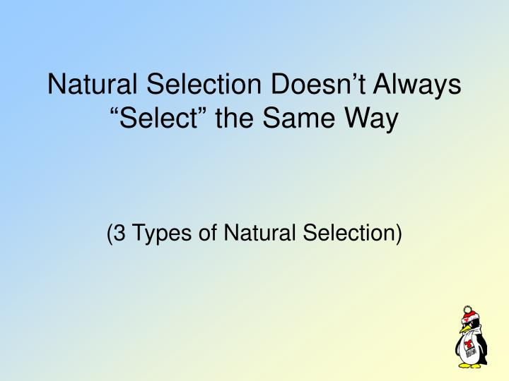 "Natural Selection Doesn't Always ""Select"" the Same Way"