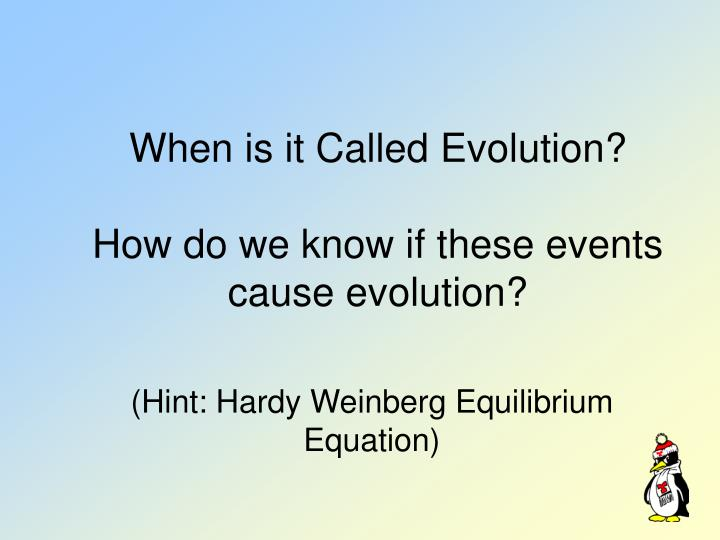 When is it Called Evolution?