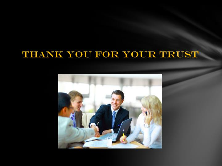 Thank you for your trust
