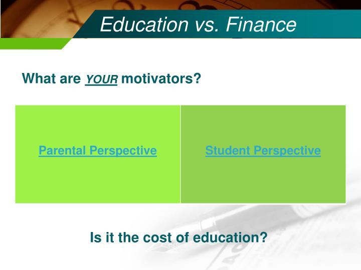 Education vs. Finance