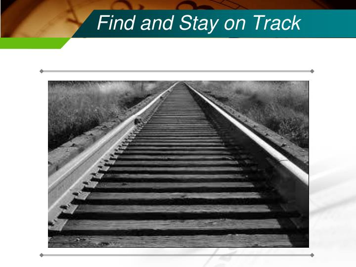 Find and Stay on Track