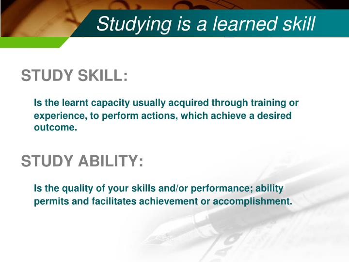 Studying is a learned skill