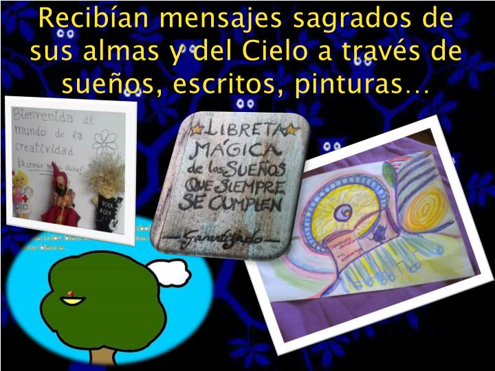 Recibían mensajes sagrados de sus almas y del Cielo a través de sueños, escritos, pinturas…