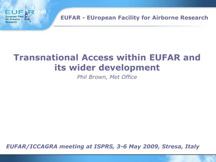 Transnational Access within EUFAR and its wider development
