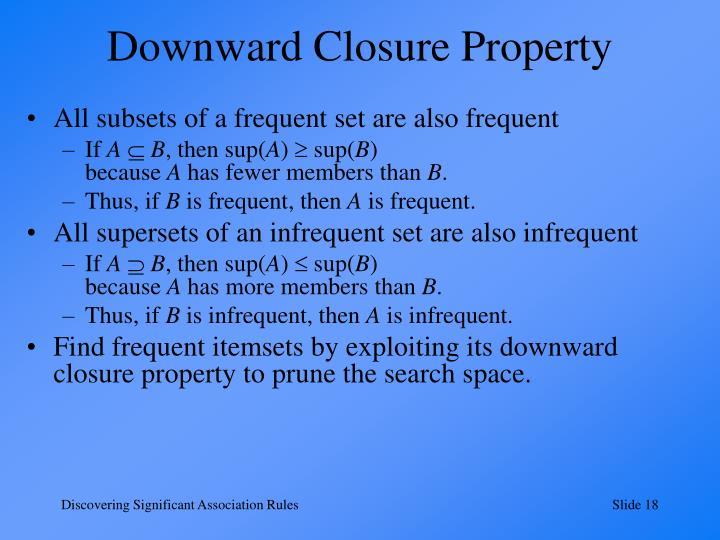 Downward Closure Property