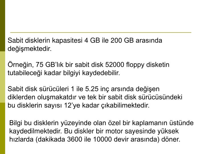 Sabit disklerin kapasitesi 4 GB ile
