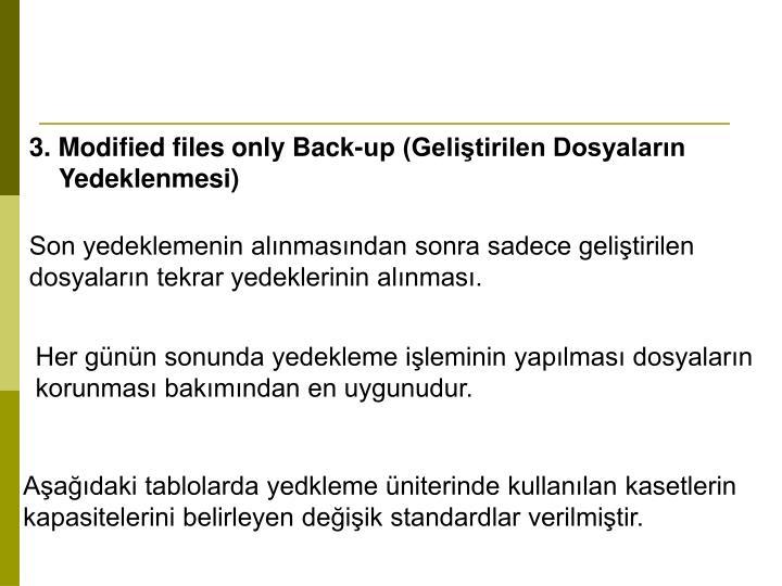 3. Modified files only Back-up (Geliştirilen Dosyaların Yedeklenmesi)