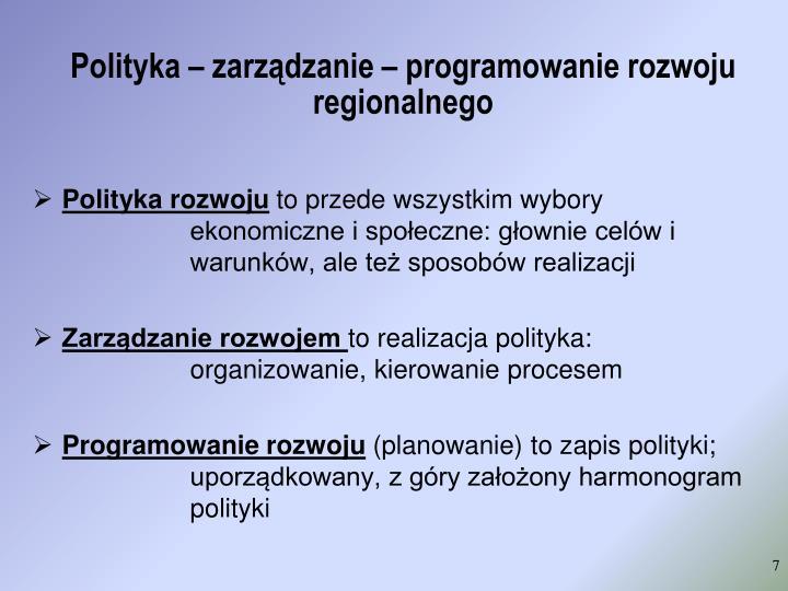 Polityka – zarządzanie – programowanie rozwoju regionalnego