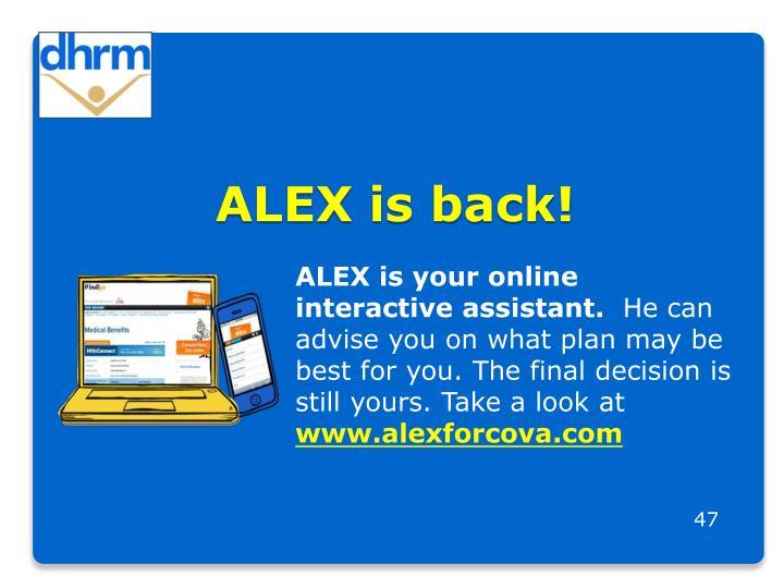 ALEX is back!