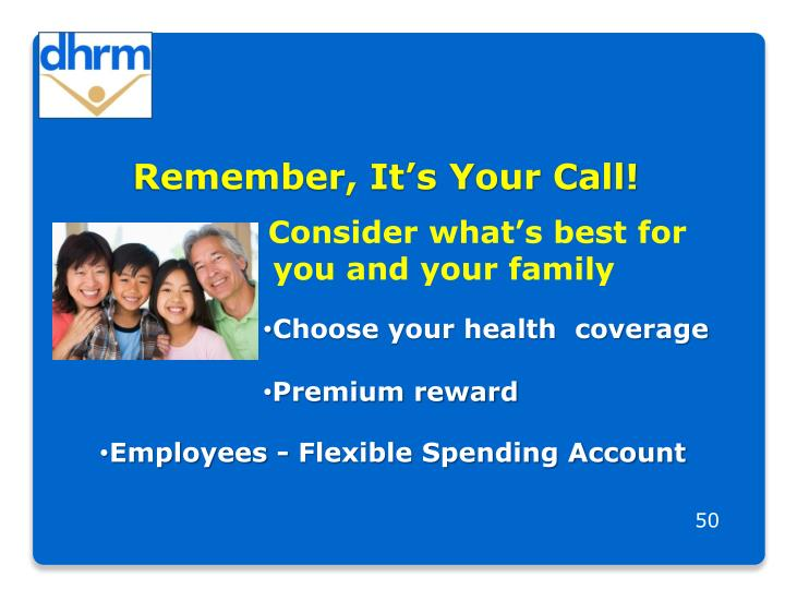 Remember, It's Your Call!