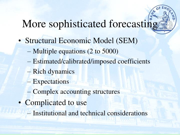 More sophisticated forecasting