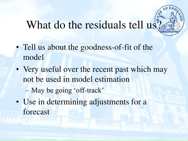 What do the residuals tell us?