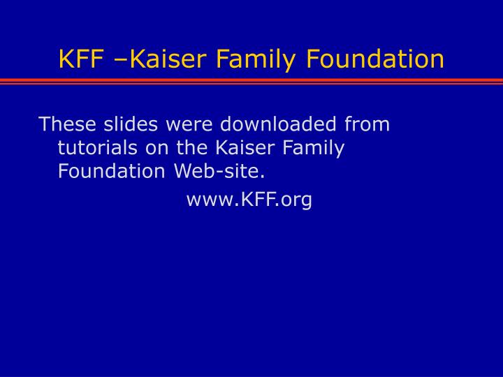 KFF –Kaiser Family Foundation