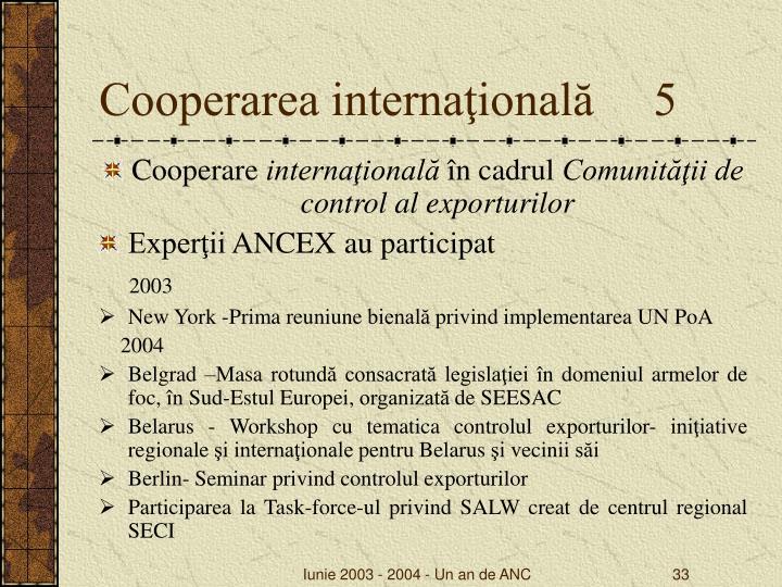 Cooperarea internaţională     5