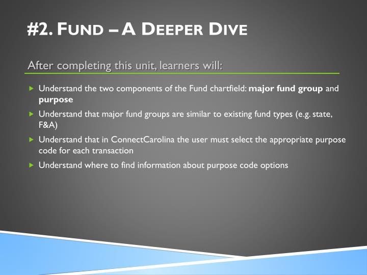 #2. Fund – A Deeper Dive