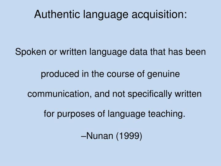 Authentic language acquisition: