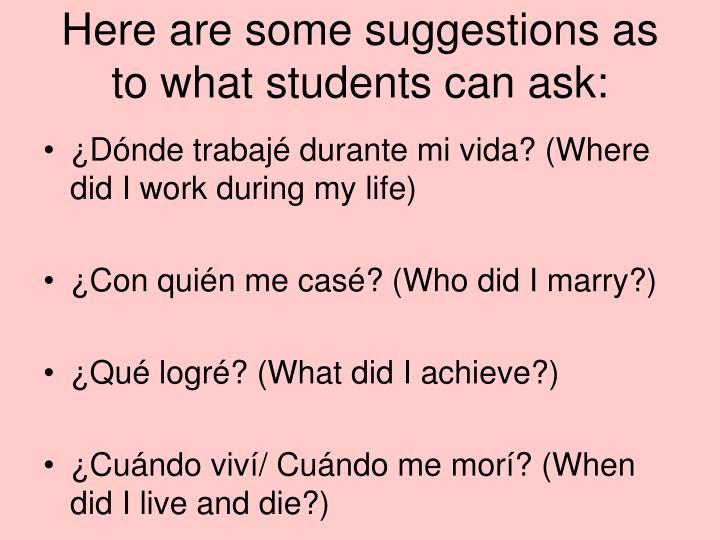 Here are some suggestions as to what students can ask: