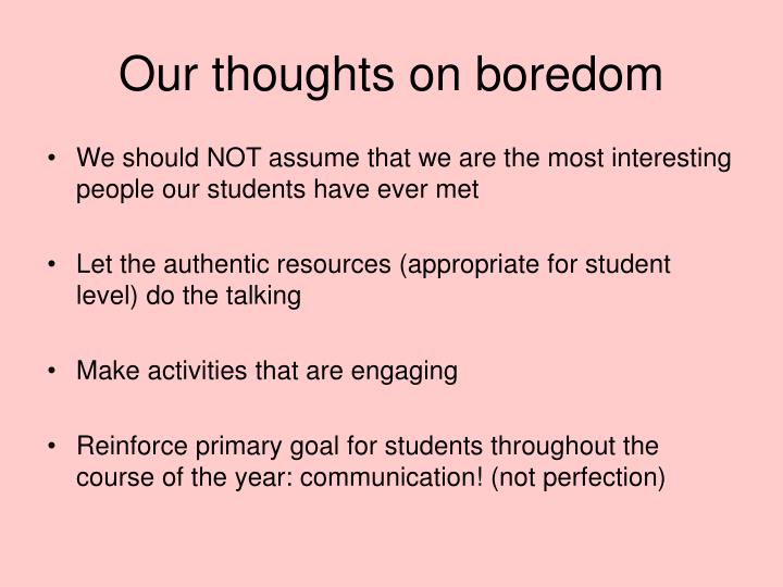 Our thoughts on boredom