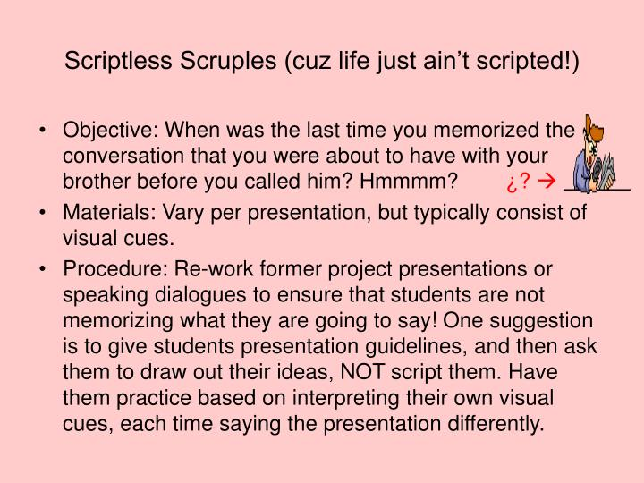 Scriptless Scruples (cuz life just ain't scripted!)