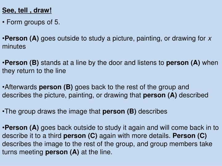 See, tell , draw!