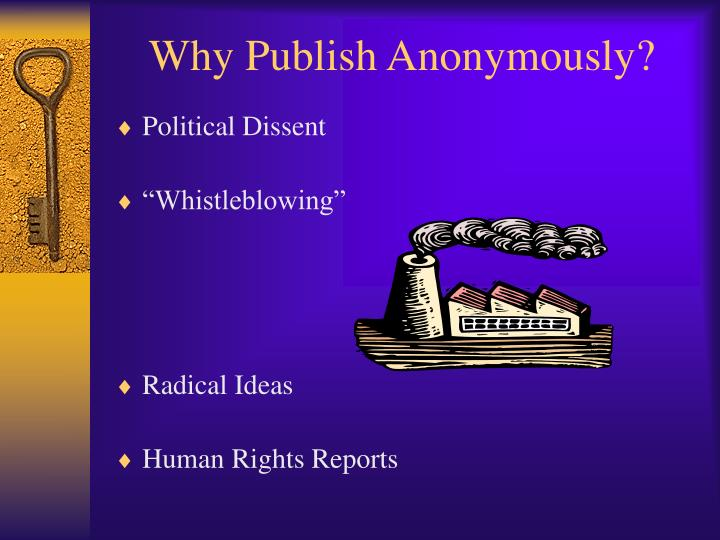 Why Publish Anonymously?