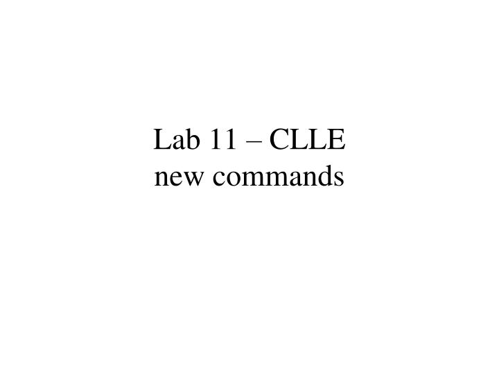 Lab 11 – CLLE