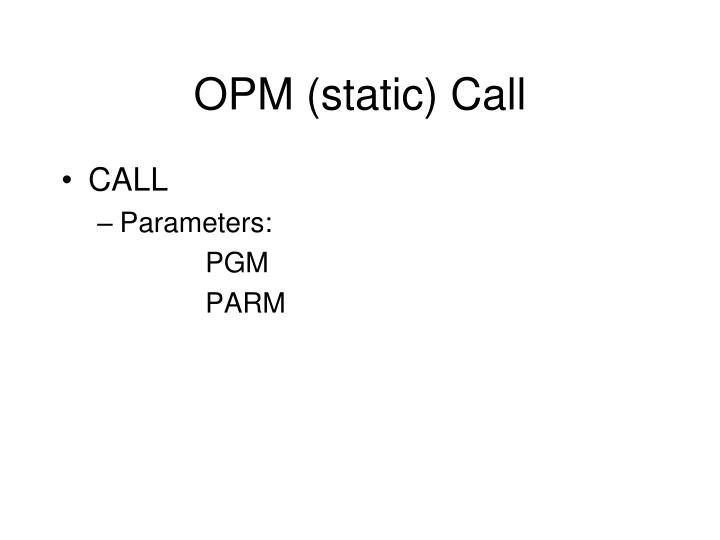 OPM (static) Call