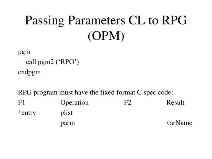 Passing Parameters CL to RPG (OPM)