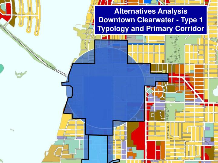 Alternatives Analysis Downtown Clearwater - Type 1 Typology and Primary Corridor