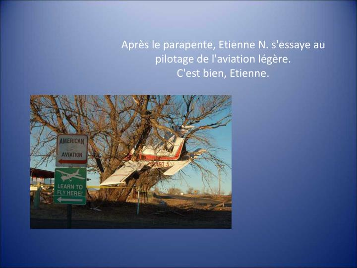 Après le parapente, Etienne N. s'essaye au pilotage de l'aviation légère.