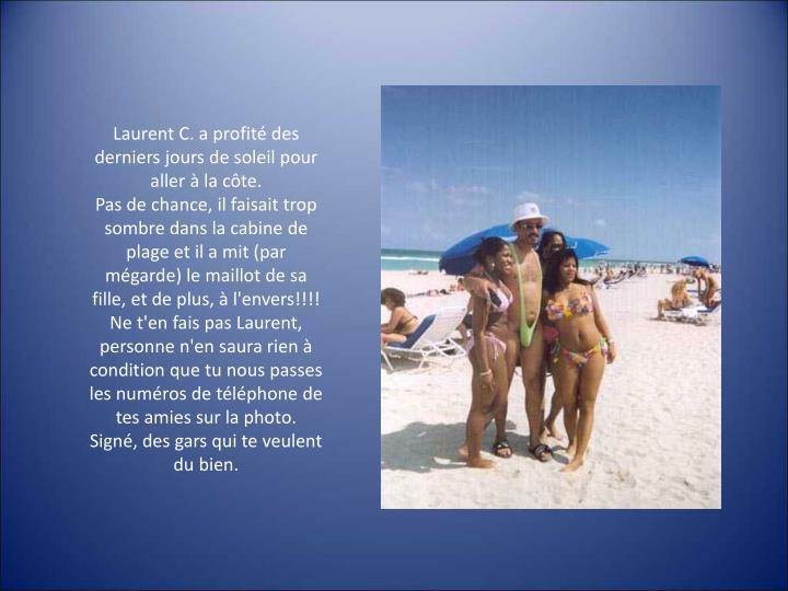 Laurent C. a profité des derniers jours de soleil pour aller à la côte.