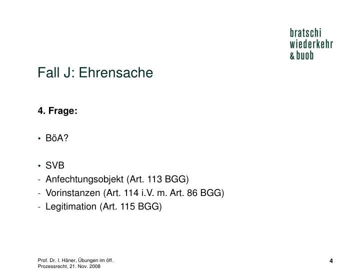 Fall J: Ehrensache