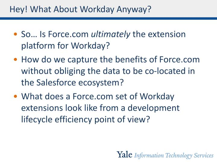 Hey! What About Workday Anyway?