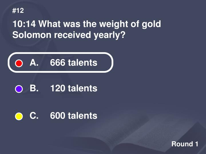 A.  666 talents