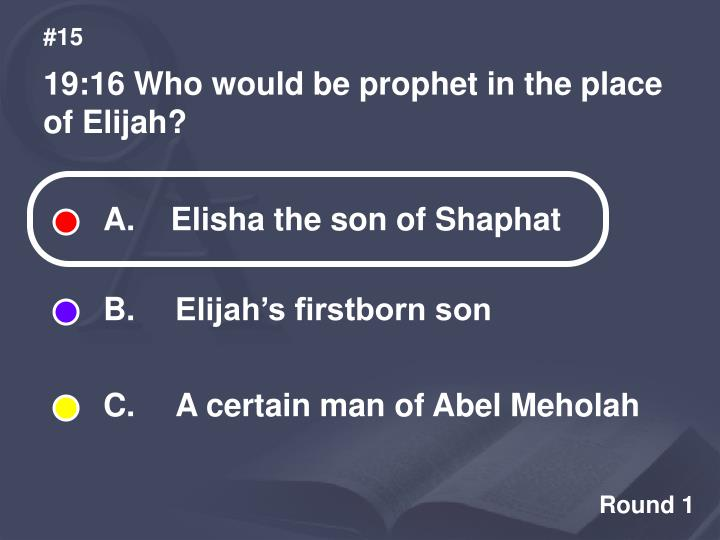 Elisha the son of Shaphat