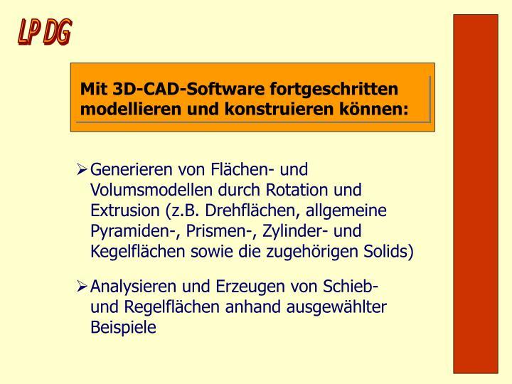 Mit 3D-CAD-Software fortgeschritten modellieren und konstruieren können: