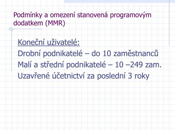 Podmínky a omezení stanovená programovým dodatkem (MMR)
