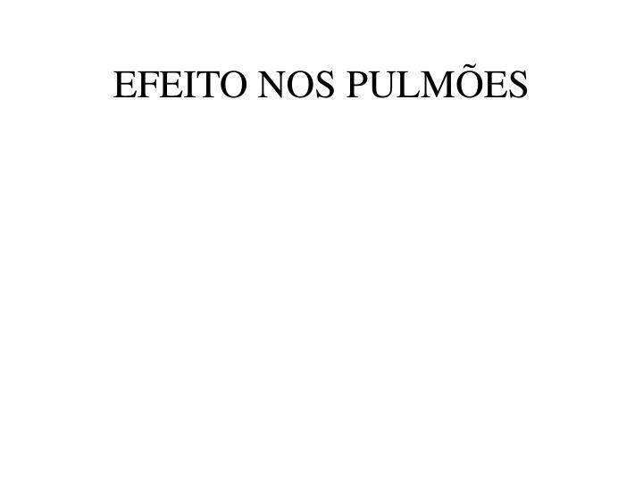 EFEITO NOS PULMÕES