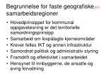 begrunnelse for faste geografiske samarbeidsregioner