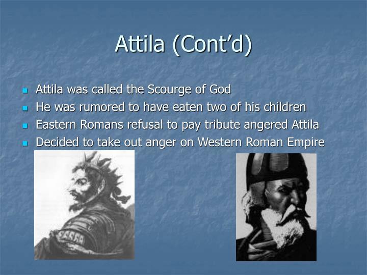 Attila (Cont'd)