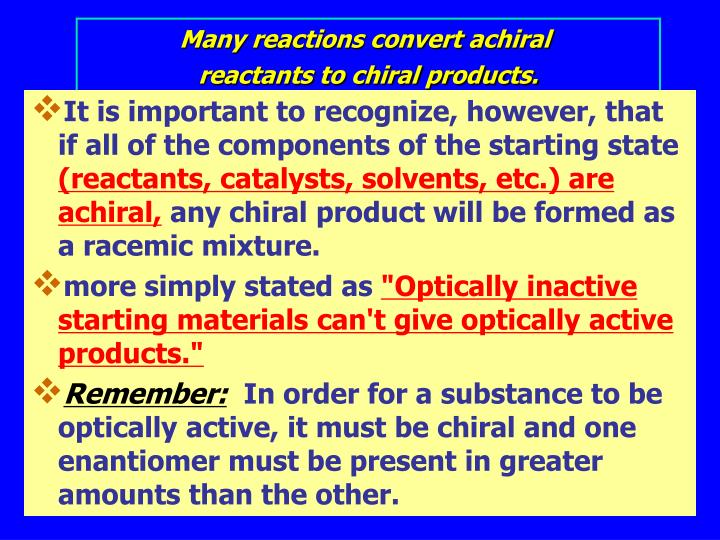 Many reactions convert achiral