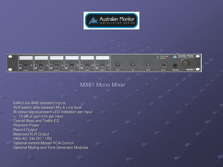 MX61 Mono Mixer