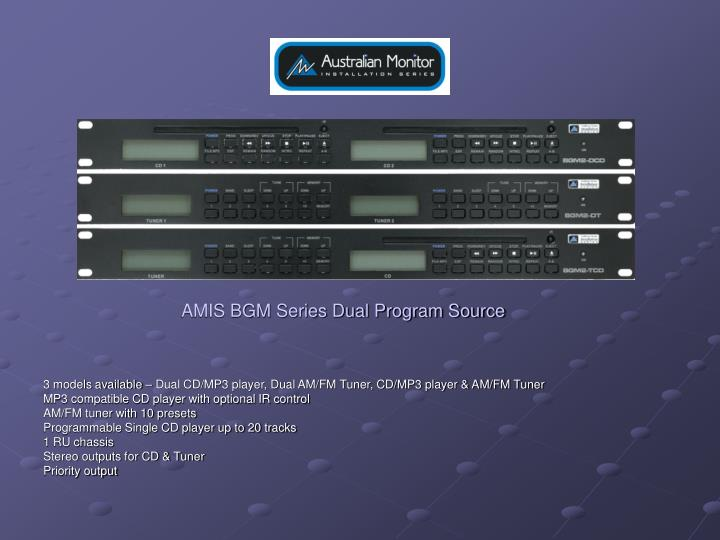 AMIS BGM Series Dual Program Source