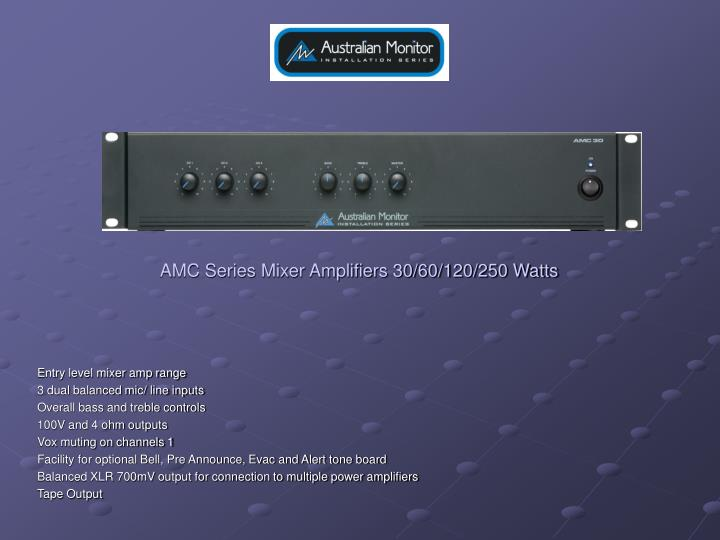 AMC Series Mixer Amplifiers 30/60/120/250 Watts