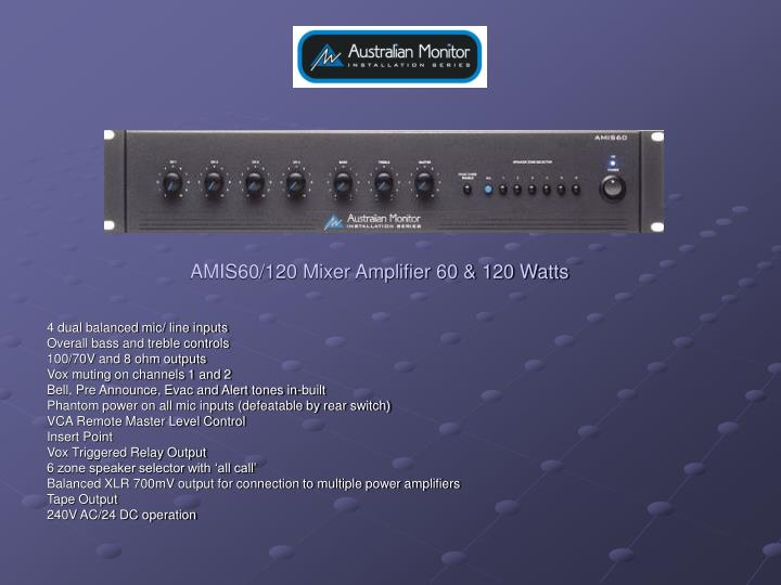 AMIS60/120 Mixer Amplifier 60 & 120 Watts